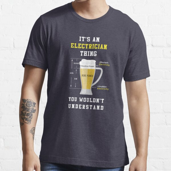 It's An Electrician Thing, You Wouldn't Understand Cool Awesome Unisex T-shirt Gift For Men, Husband, Dad, Brother Electrician Essential T-Shirt