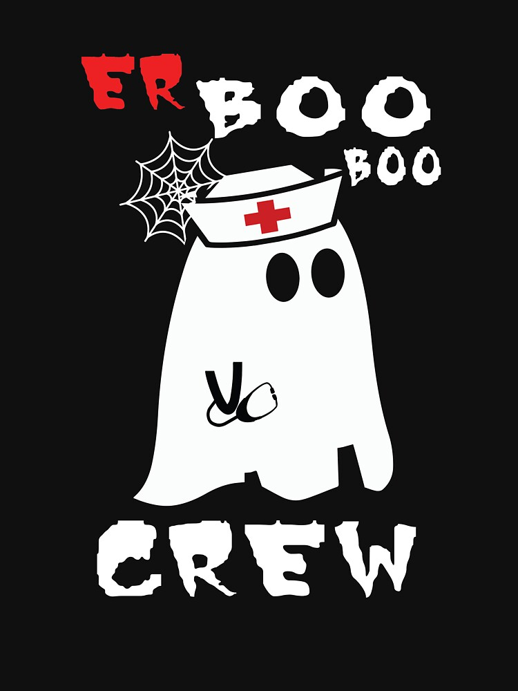 Er Boo Boo Crew Nurse Ghost Funny Halloween Paramedic Costume Er Boo Crew Emergency Nursing Gift for Nurses by clothesy7