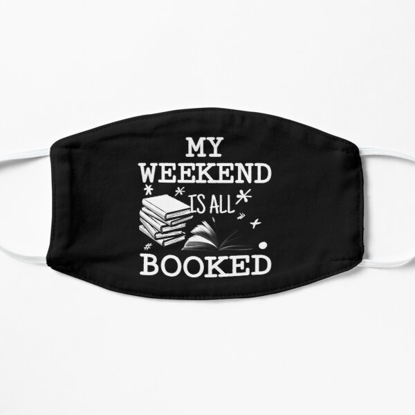 My WEEKEND is ALL BOOKED Mask