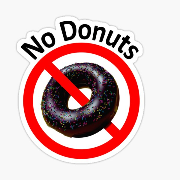 No Donuts - No Chocolate-Frosted Sprinkled Doughnuts Sticker