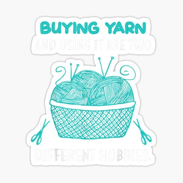 Buying Yarn Different Hobbies Knitting Crochet Sticker