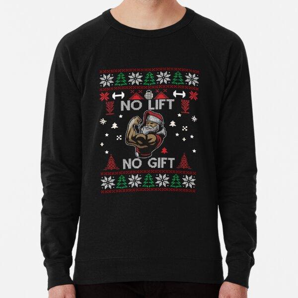 No Lift No Gift - Funny No Fitness No Gift T-Shirt Ugly Christmas Pullover Gym Santa Lightweight Sweatshirt