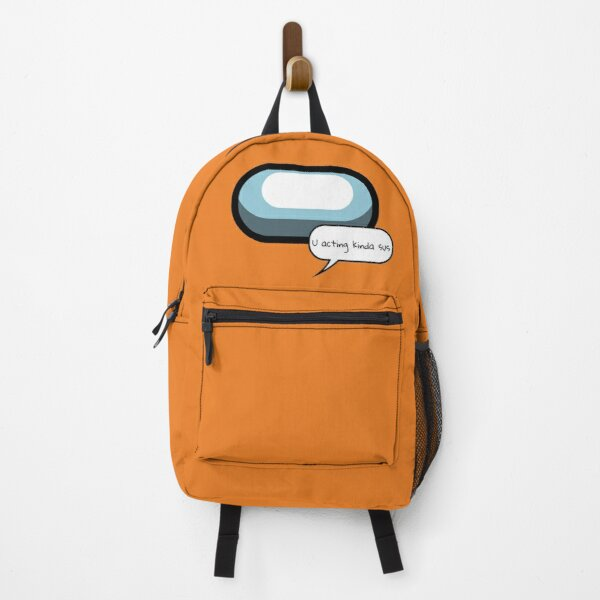 U acting kinda sus - ORANGE Backpack