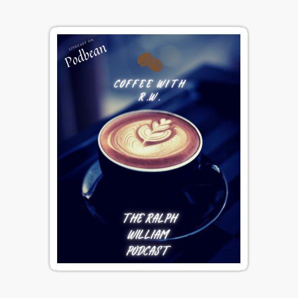 Coffee with R.W. Sticker