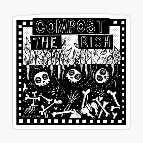 Compost The Rich Sticker