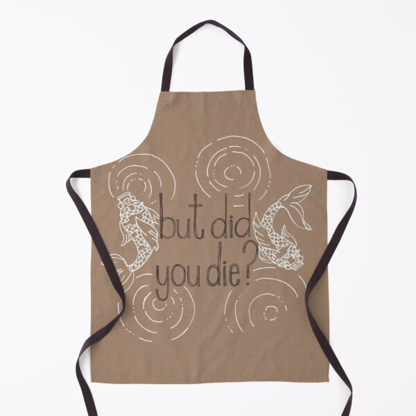 Apathy Card - But Did You Die? Apron