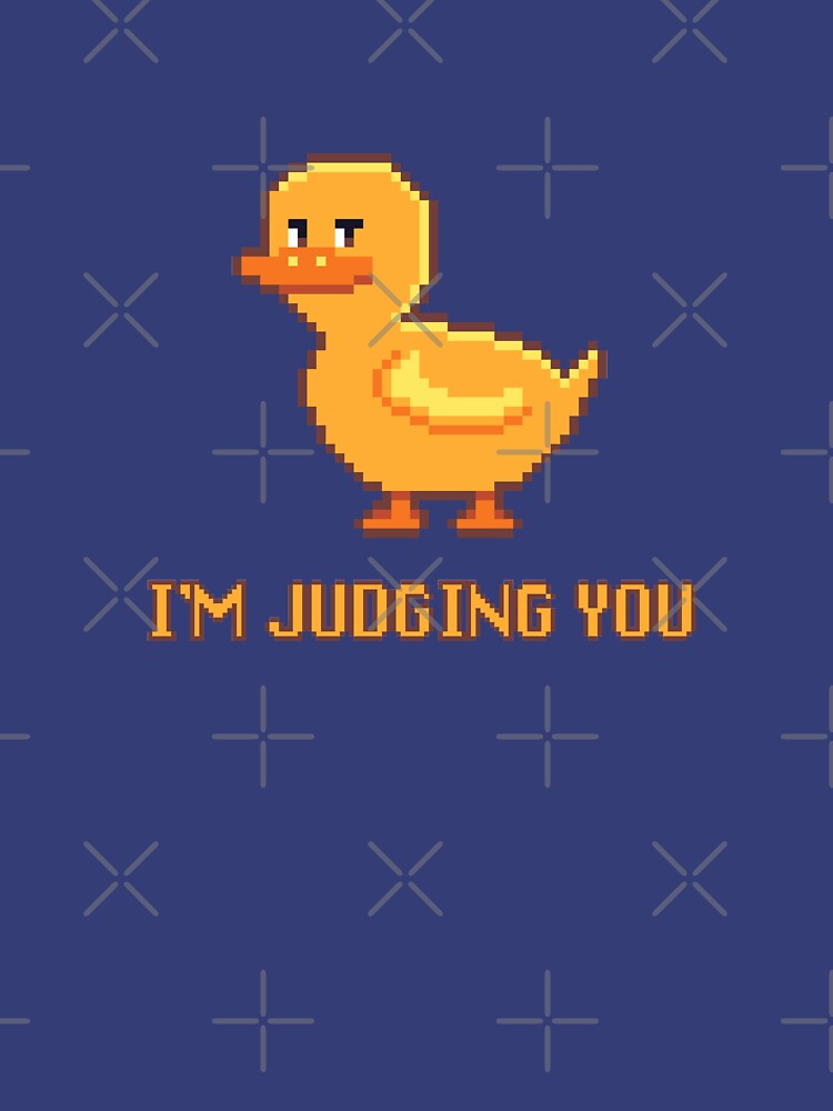I'm Judging You Duck by LivingTheIndie