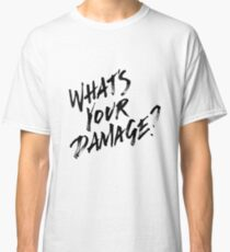 What's Your Damage?  Classic T-Shirt