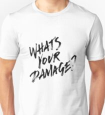 What's Your Damage?  T-Shirt
