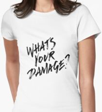 What's Your Damage?  Womens Fitted T-Shirt
