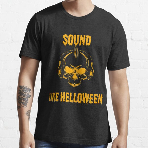 On Halloween play some Helloween sound. Essential T-Shirt