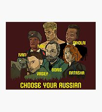 Choose your Russian  Photographic Print