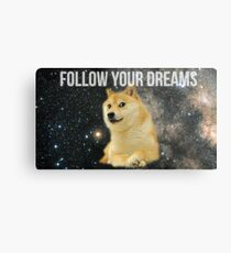 Doge Follow Your Dreams Metal Print