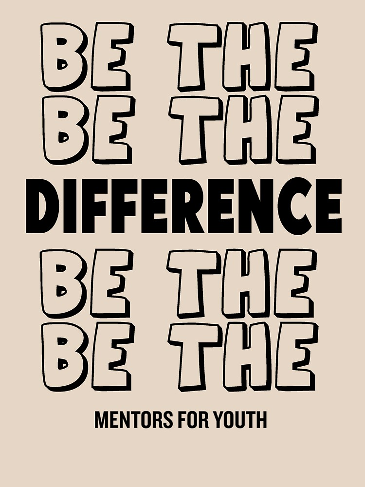 Be the difference. by mentors4youth