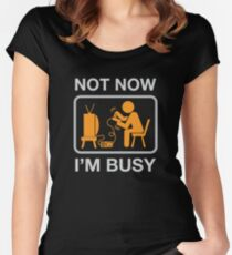 Not Now, I'm Busy. Vintage Gaming Humor Women's Fitted Scoop T-Shirt