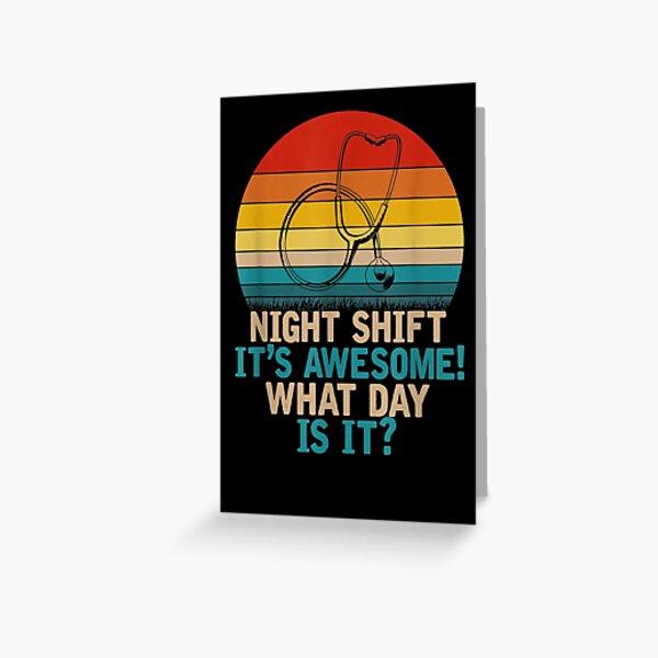Funny Nurse Clinic Night Shift Nurse Greeting Card
