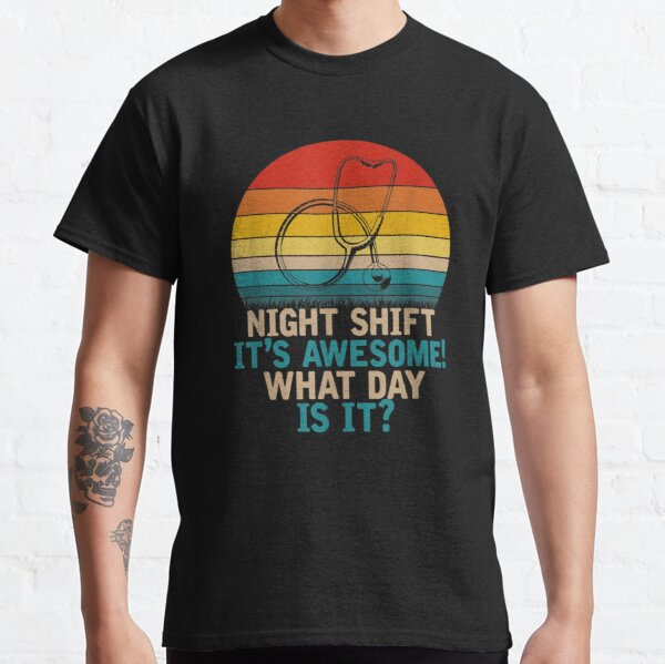 Funny Nurse Clinic Night Shift Nurse Classic T-Shirt