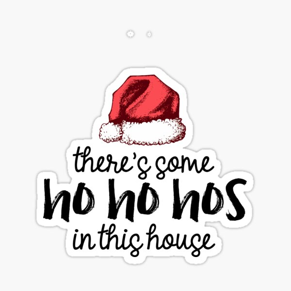 There's Some Hos in This House Sticker