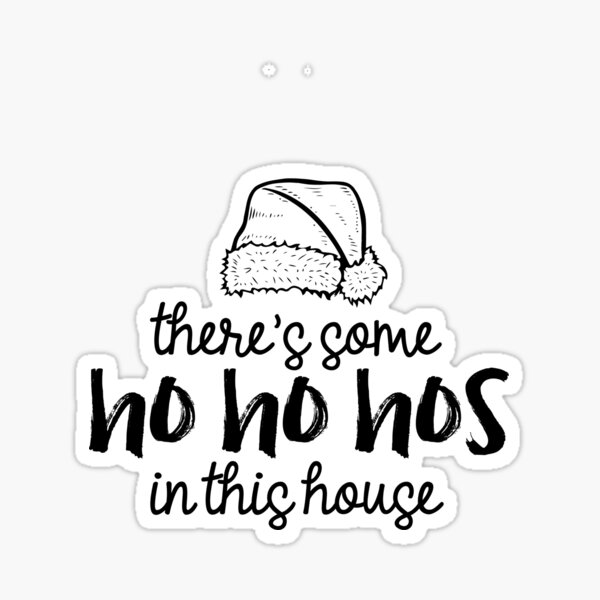 There's Some Hos in This House v2 Sticker