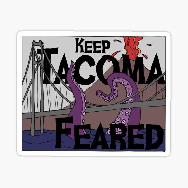 Keep Tacoma Feared Sticker