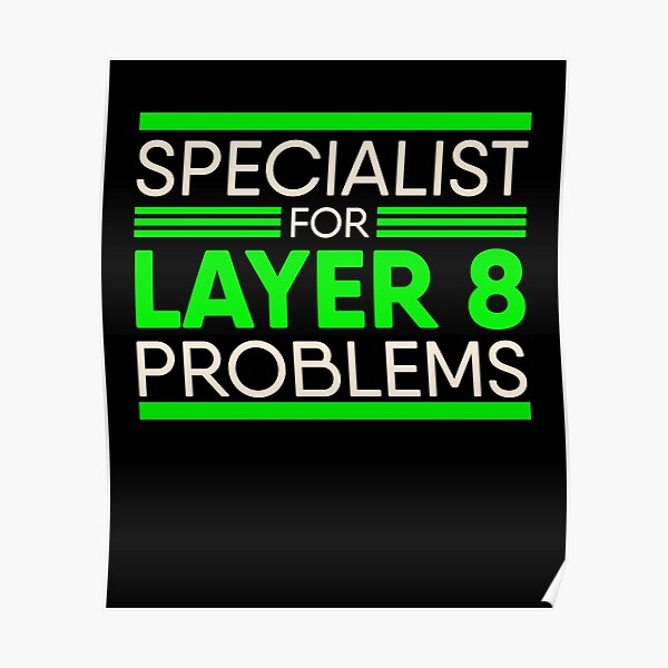 Specialist For Layer 8 Problems for IT Administrator & Support Poster