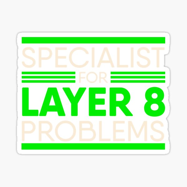 Specialist For Layer 8 Problems for IT Administrator & Support Sticker
