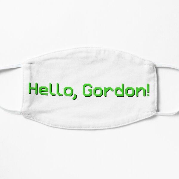 Hello, Gordon! Quote Flat Mask