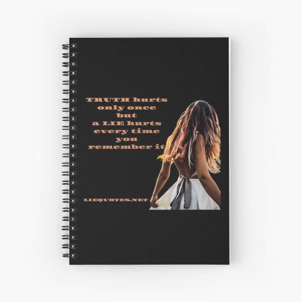 TRUTH hurts only once but a LIE hurts every time you remember it Spiral Notebook