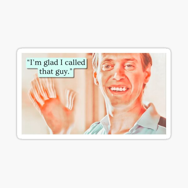 I'm glad I called that guy / Billy Madison Sticker