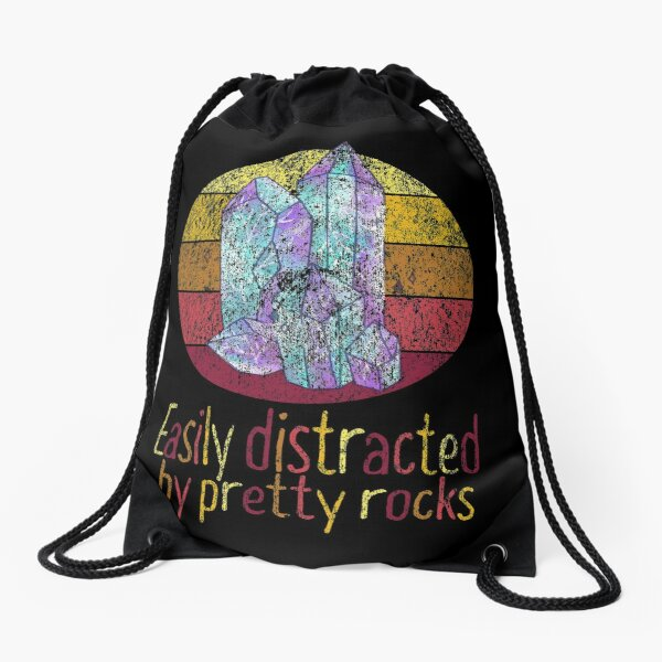 Rockhound Easily Distracted By Pretty Crystal Drawstring Bag