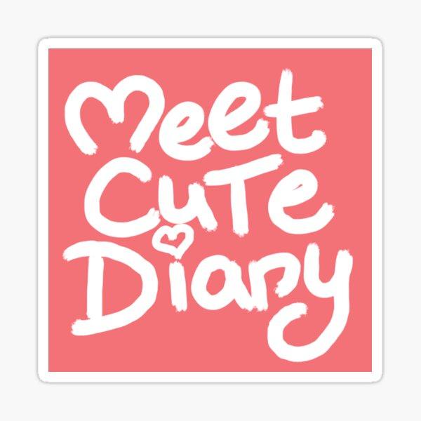 MEET CUTE DIARY Text Art Sticker
