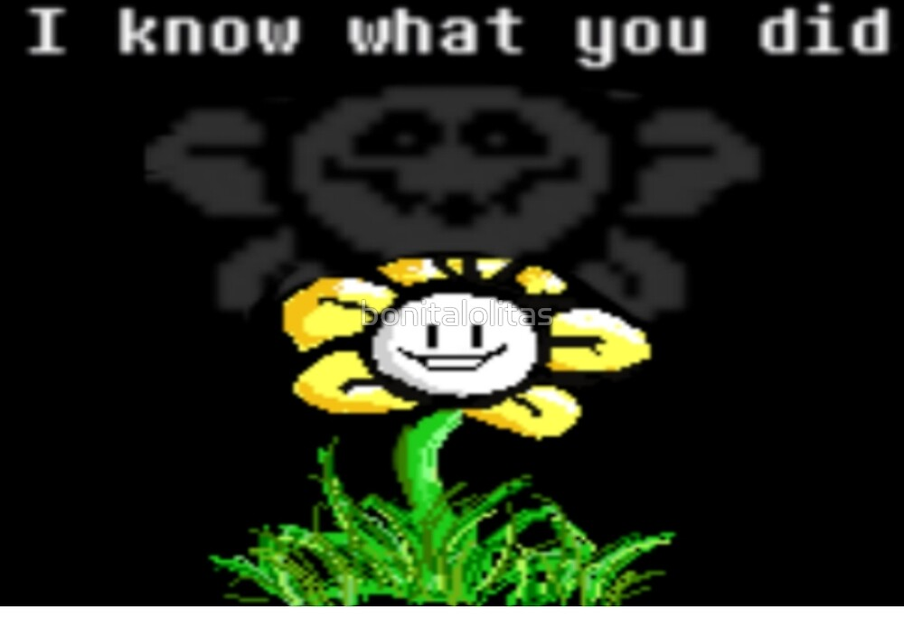 Flowey Knows.. by bonitalolitas