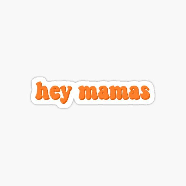 """Hey Mamas"" Text Sticker"
