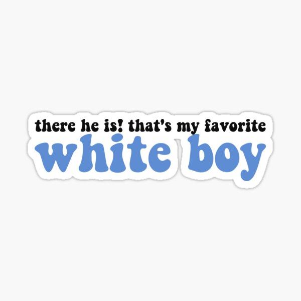 """That's My Favorite White Boy"" Text Sticker"