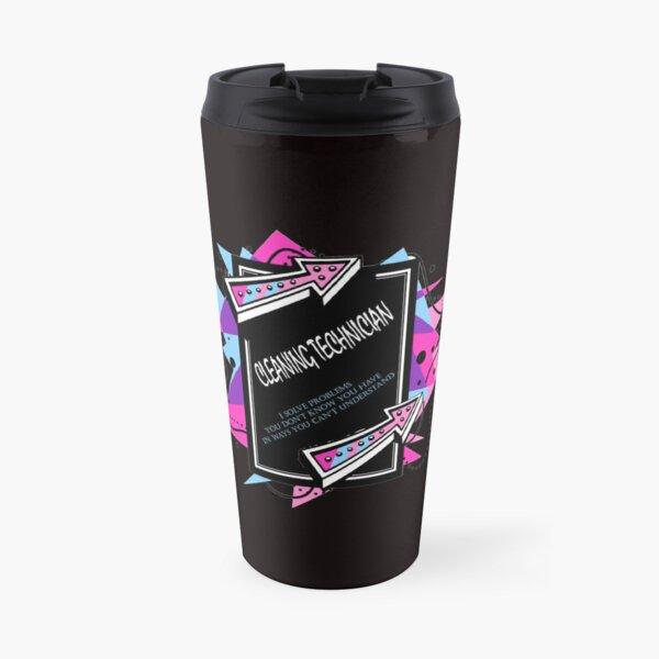 CLEANING TECHNICIAN best design Travel Mug
