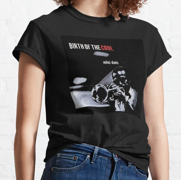 Birth of the Cool Classic T-Shirt