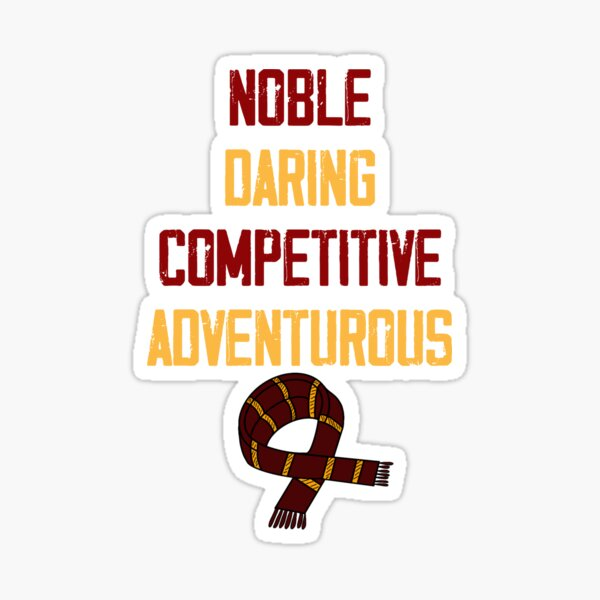 Noble, Daring, Competitive and Adventurous Sticker