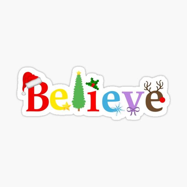 Christmas, I believe 2 Sticker