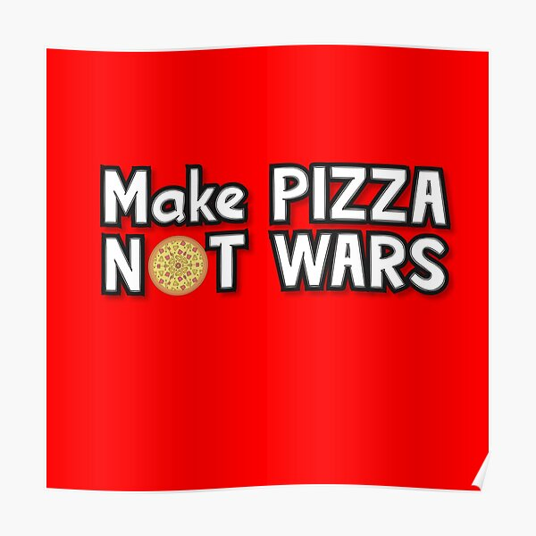 Make Pizza Not Wars Poster