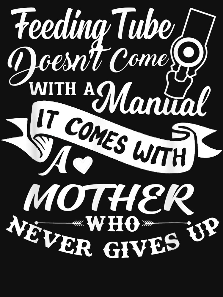Feeding Tube Doesn'T Come With A Manual It Comes With Mother by MartinLoop