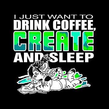 2016 Coffee Create Sleep by Zhivago