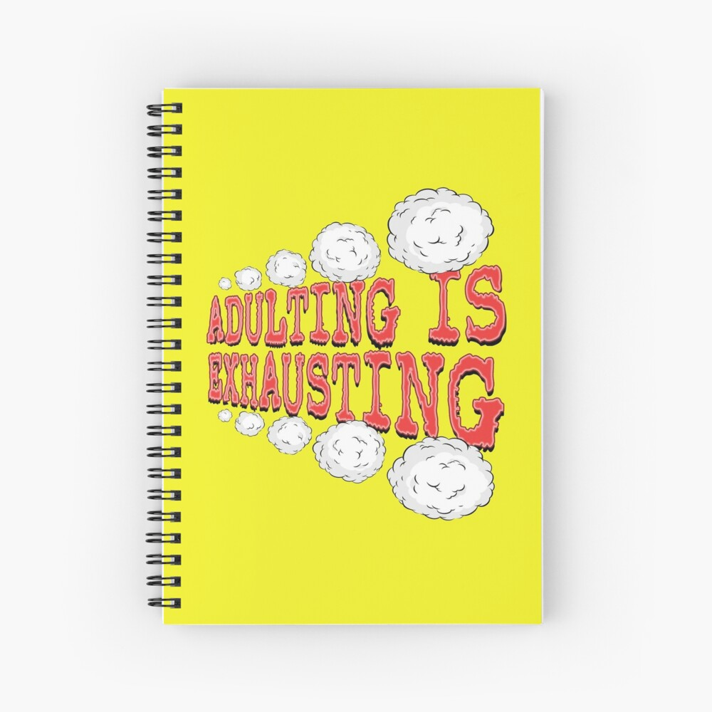Adulting is Exhausting. Spiral Notebook