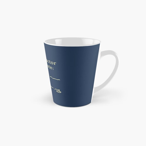 A wise doctor once wrote: ~~~~l~~~~  ~~k`~~~~ ~~p~``y Tall Mug
