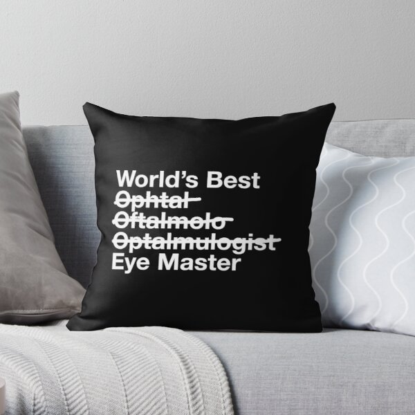 Gift for Ophthalmologist - Worlds Best Eye Master  Throw Pillow