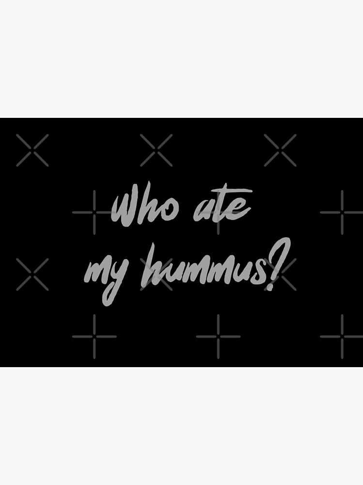 Who Ate My Hummus? by nikkihstokes