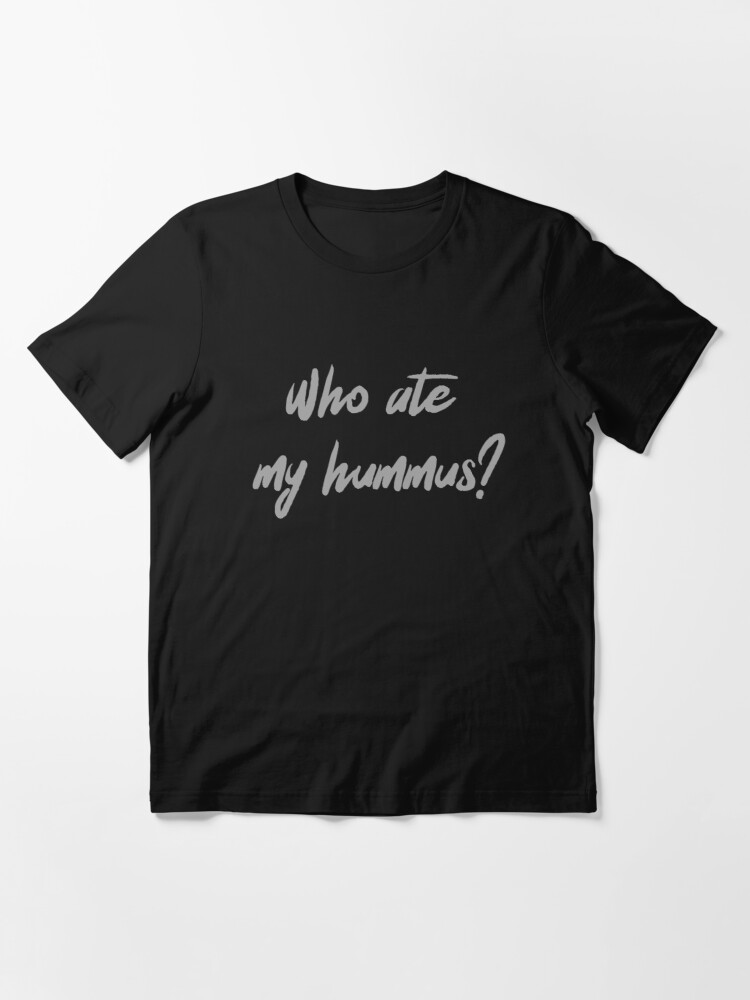Alternate view of Who Ate My Hummus? Essential T-Shirt
