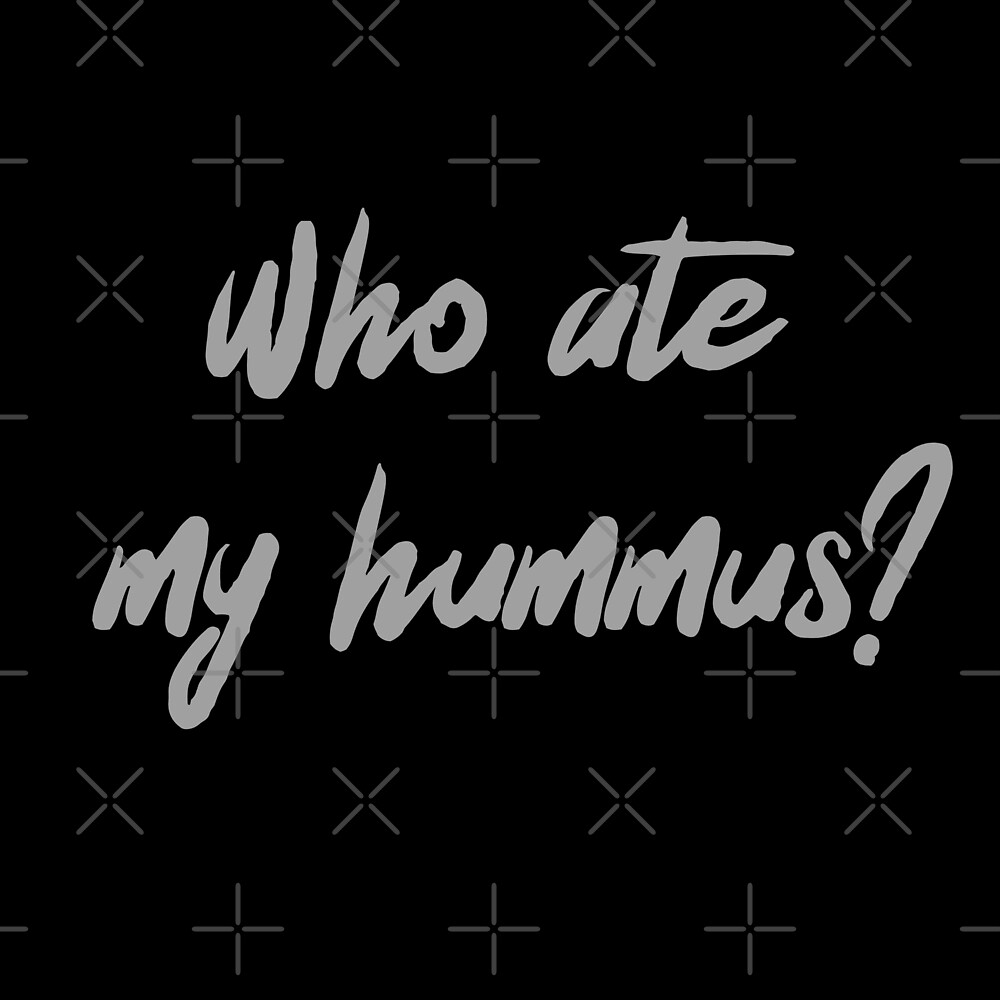 Who Ate My Hummus? by Sweevy Swag