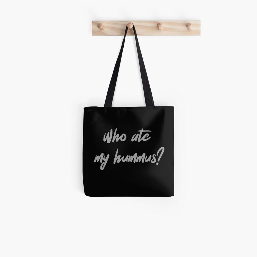 Who Ate My Hummus? Tote Bag