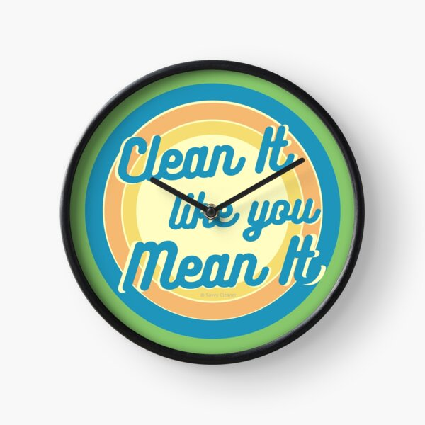 Clean It Like You Mean It, Vintage, Retro, Cleaning Humor Clock