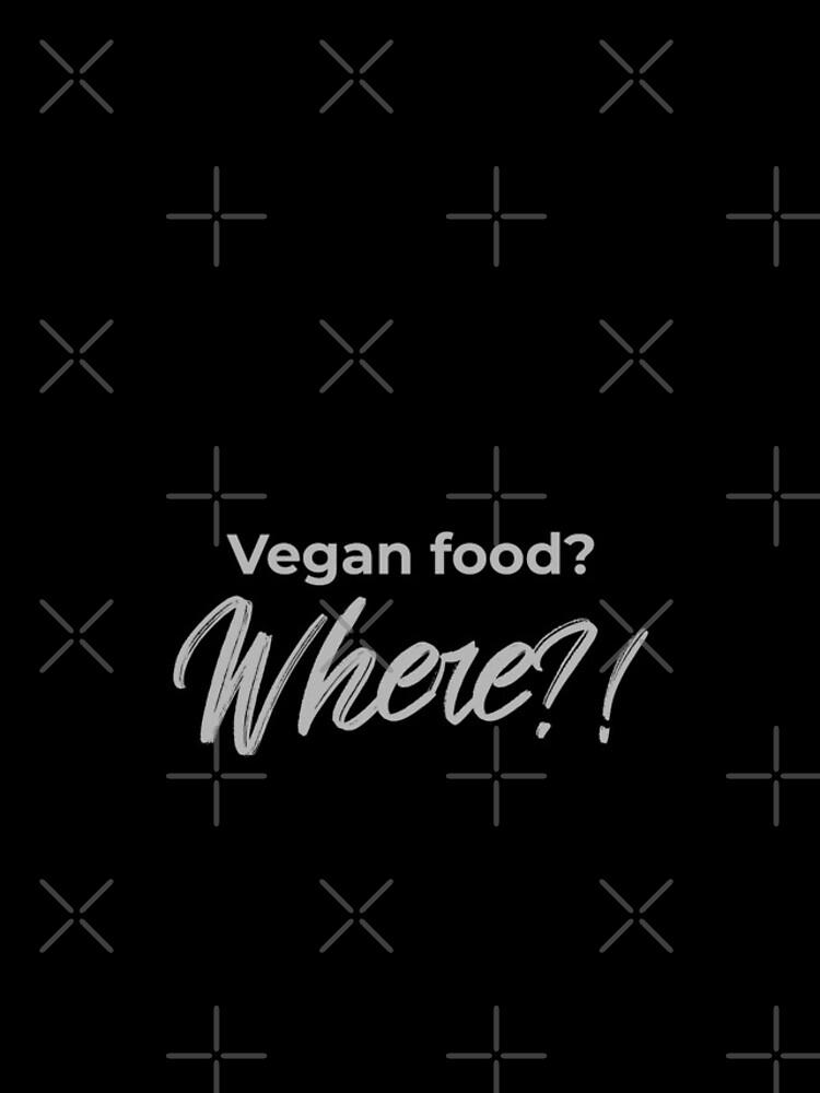 Vegan Food? Where? by nikkihstokes